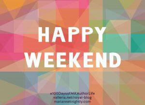 Happy Weekend Week 4