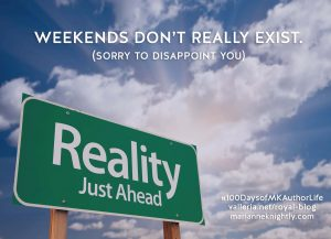 Weekends Dont Exist, a post by Marianne Knightly