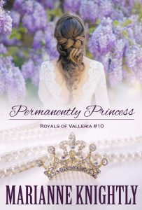 Permanently Princess (Royals of Valleria 10) by Marianne Knightly