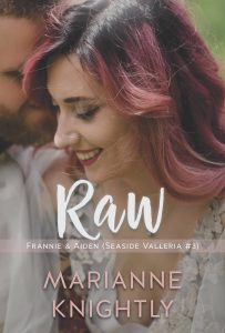 Raw (Frannie & Aiden) (Seaside Valleria 3) by Marianne Knightly