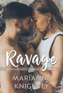 Ravage (Beth & Everett) (Seaside Valleria 4) by Marianne Knightly