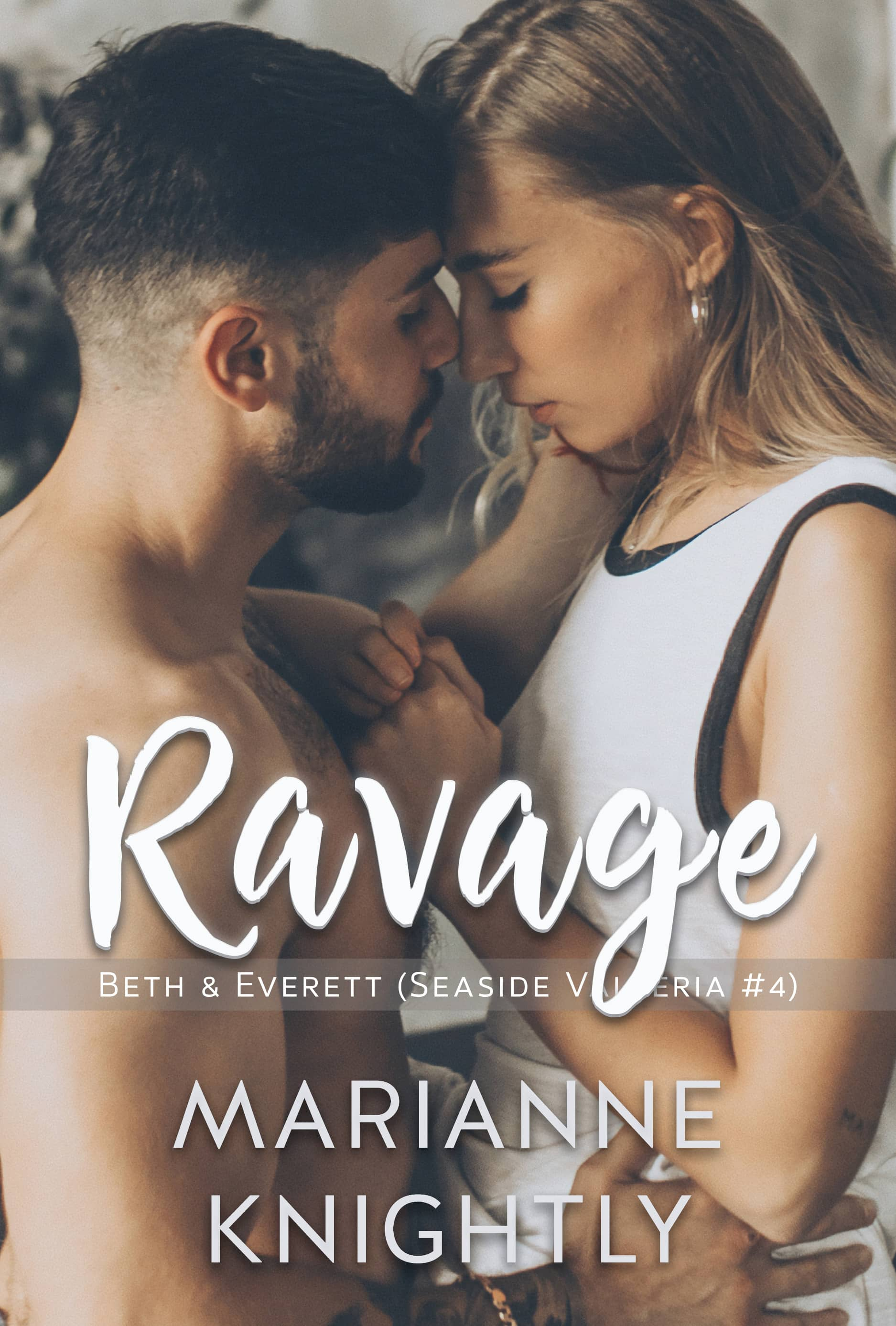 Ravage (Beth & Everett) (Seaside Valleria #4)