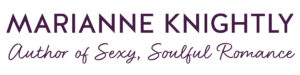Marianne Knightly, Author of sexy, soulful romance
