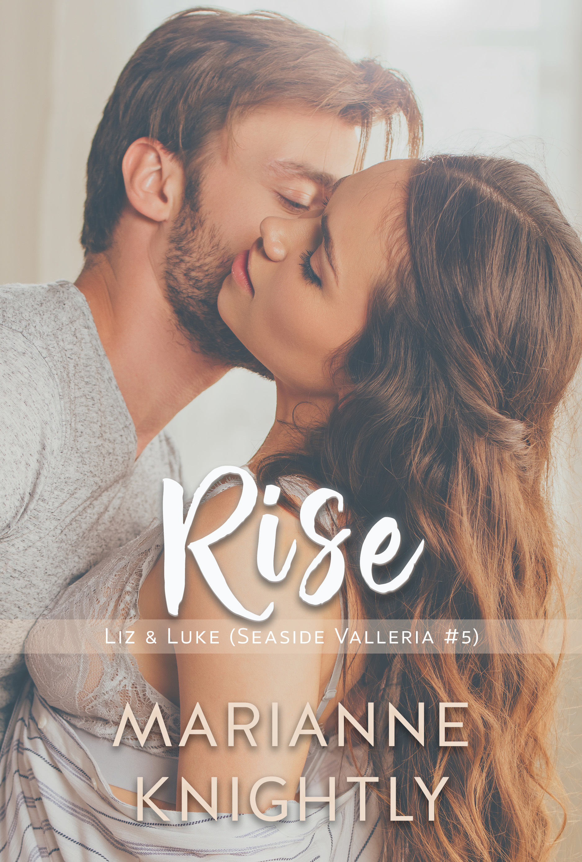 Rise (Liz & Luke) (Seaside Valleria 5) by Marianne Knightly