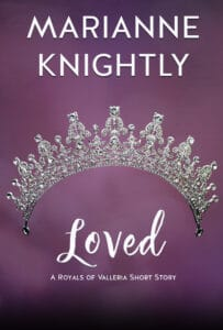 Loved (Royals of Valleria 2) by Marianne Knightly